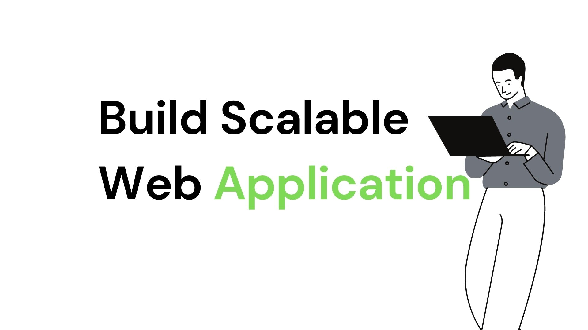 how to build scalable Web Application