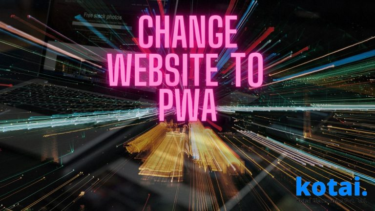 Convert your website to PWA, why it is important?
