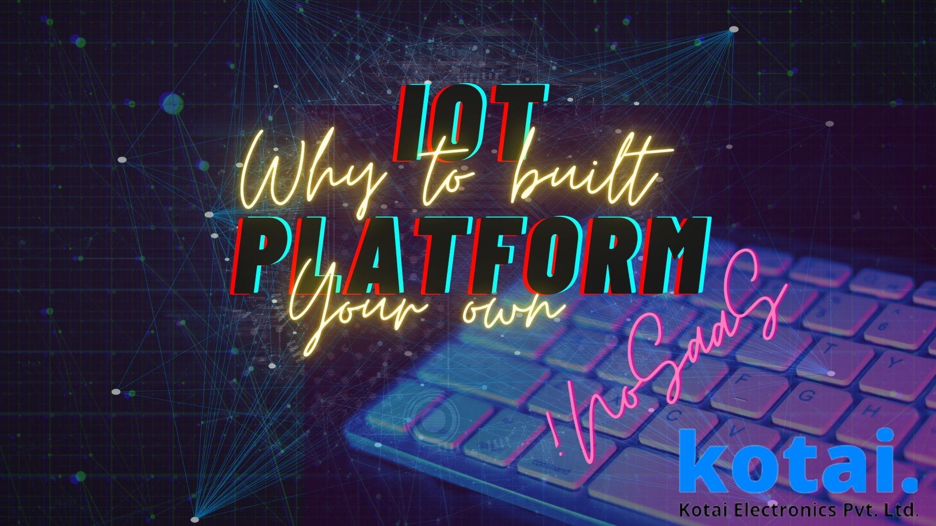 Reasons to build your own IoT Platform,